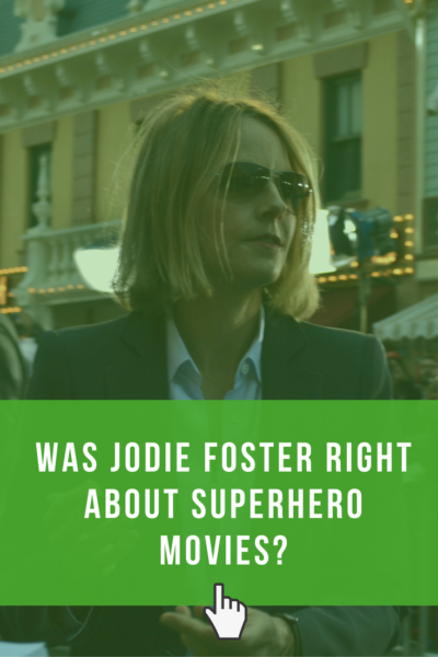 Was #JodieFoster right when she shot down #superhero movies from #marvel and #dc? Lets break it down.