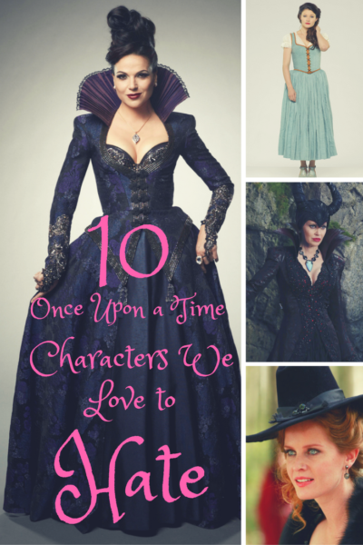 10 Once Upon a Time characters we love to hate!