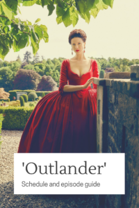 Our big Outlander episode guide and schedule for STARZ