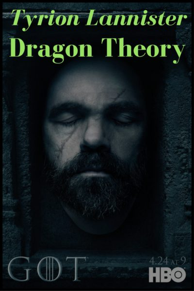 Tyrion Lannister Dragon Theory for Game of Thrones