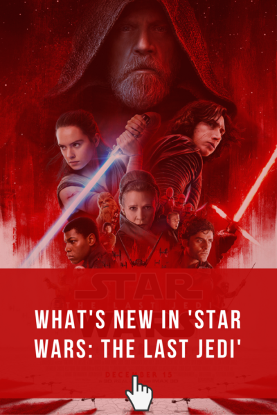 Find out whats new in Star Wars: The Last Jedi.