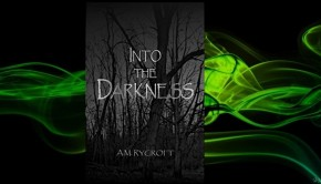 Into the Darkness / AM Rycroft